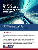 RK Logistics Group - Silicon Valley Foreign Trade Zones