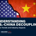 Understanding U.S.-China Decoupling: Macro Trends and Industry Impacts